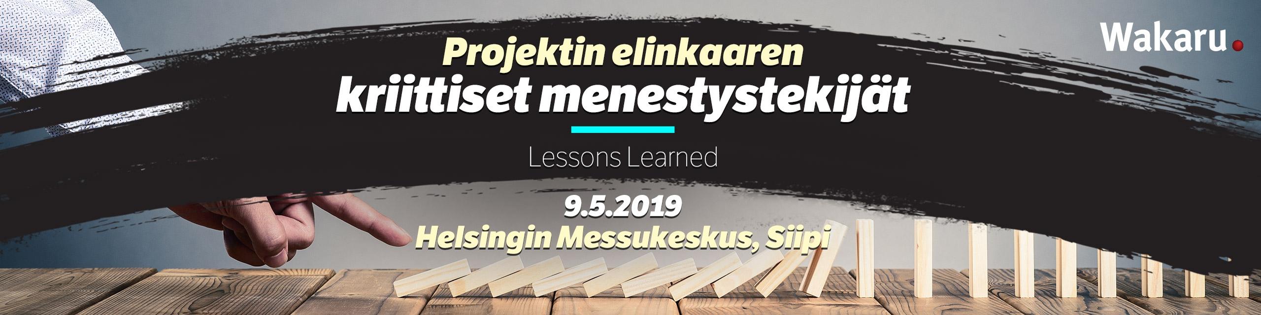 Projektin elinkaaren kriittiset menestystekijät - Lessons Learned