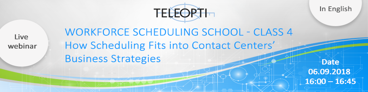 WAVE WEBINAR: CLASS 4 - How Scheduling Fits into Contact Centers' Business Strategies